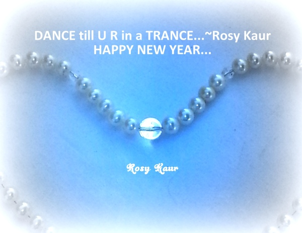 WISHING ALL A YEAR FULL OF LOVE & PEACE...~Rosy Kaur 01.01.2014